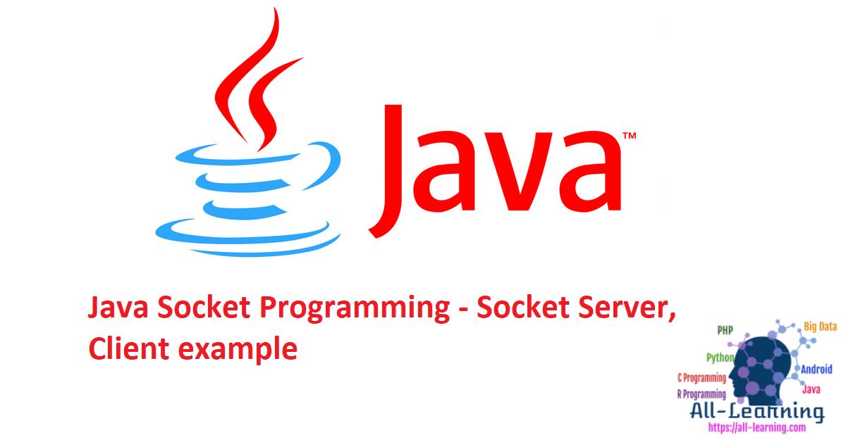 Java Socket Programming - Socket Server, Client example