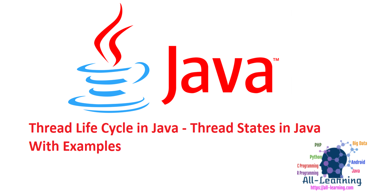 Thread Life Cycle in Java - Thread States in Java With Examples