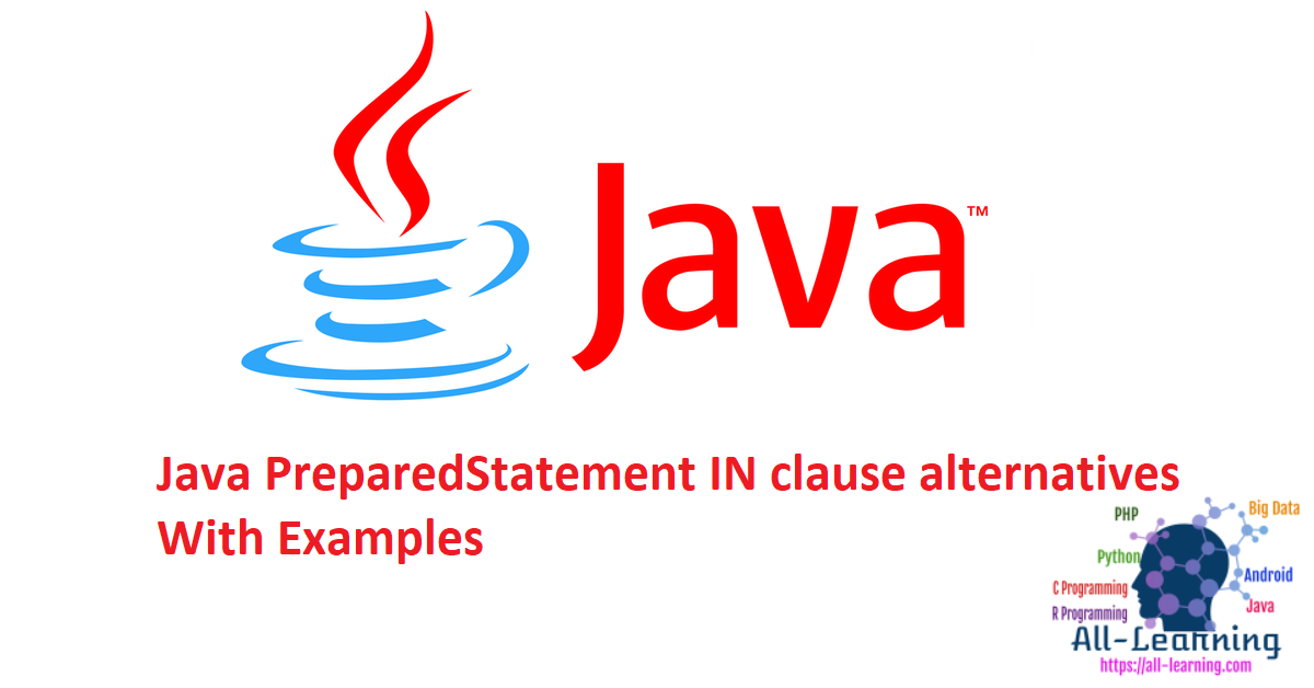 Java PreparedStatement IN clause alternatives With Examples