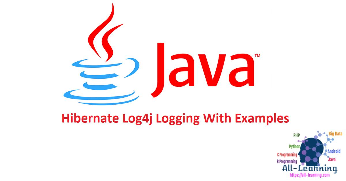 Hibernate Log4j Logging With Examples