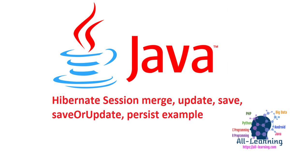 Hibernate Session merge, update, save, saveOrUpdate, persist example
