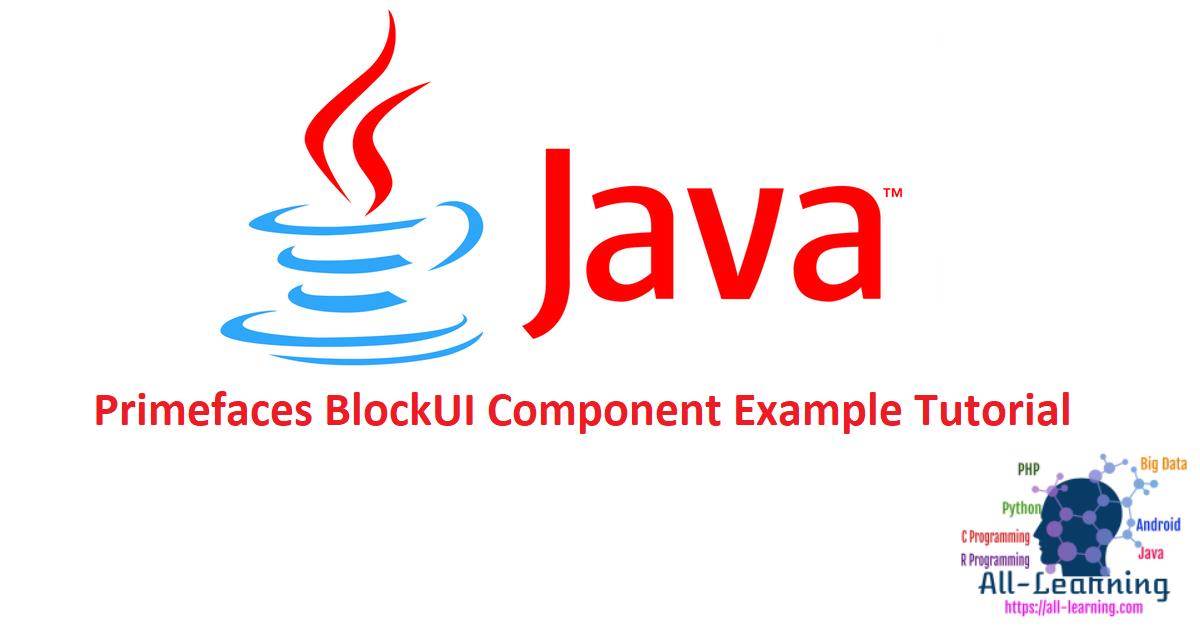 Primefaces BlockUI Component Example Tutorial