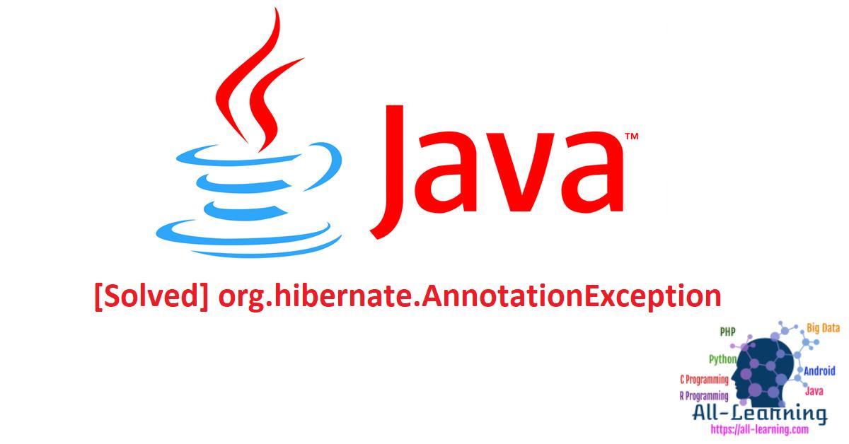 [Solved] org.hibernate.AnnotationException