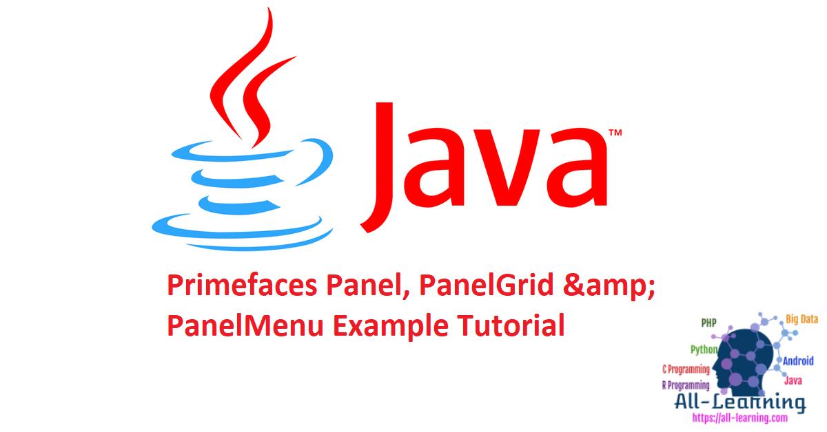 Primefaces Panel, PanelGrid & PanelMenu Example Tutorial