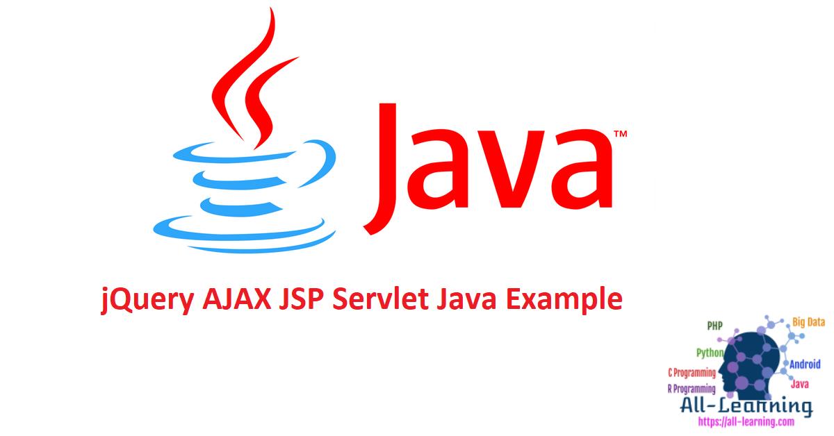 jQuery AJAX JSP Servlet Java Example