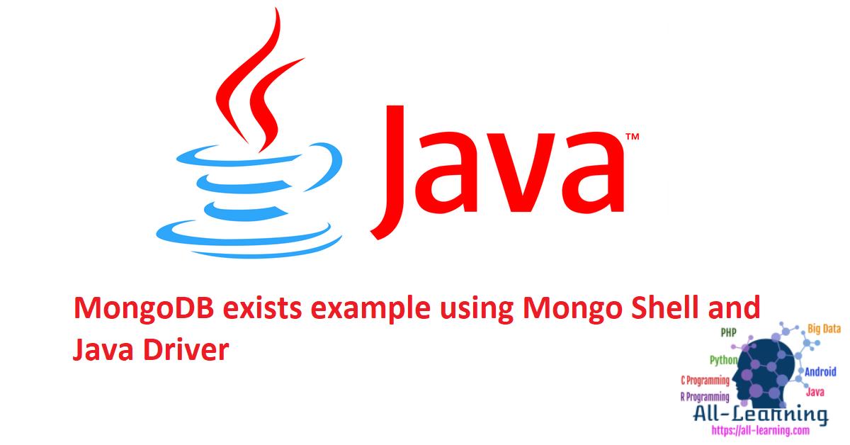 MongoDB exists example using Mongo Shell and Java Driver