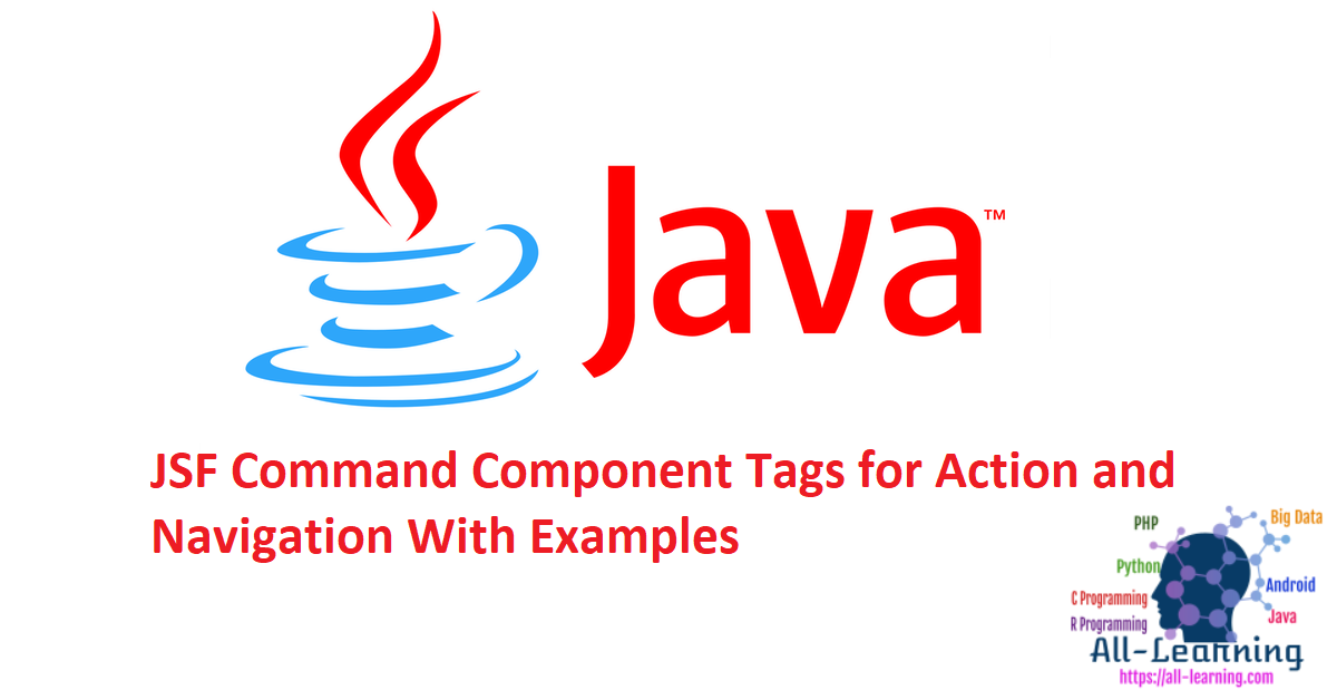 JSF Command Component Tags for Action and Navigation With Examples