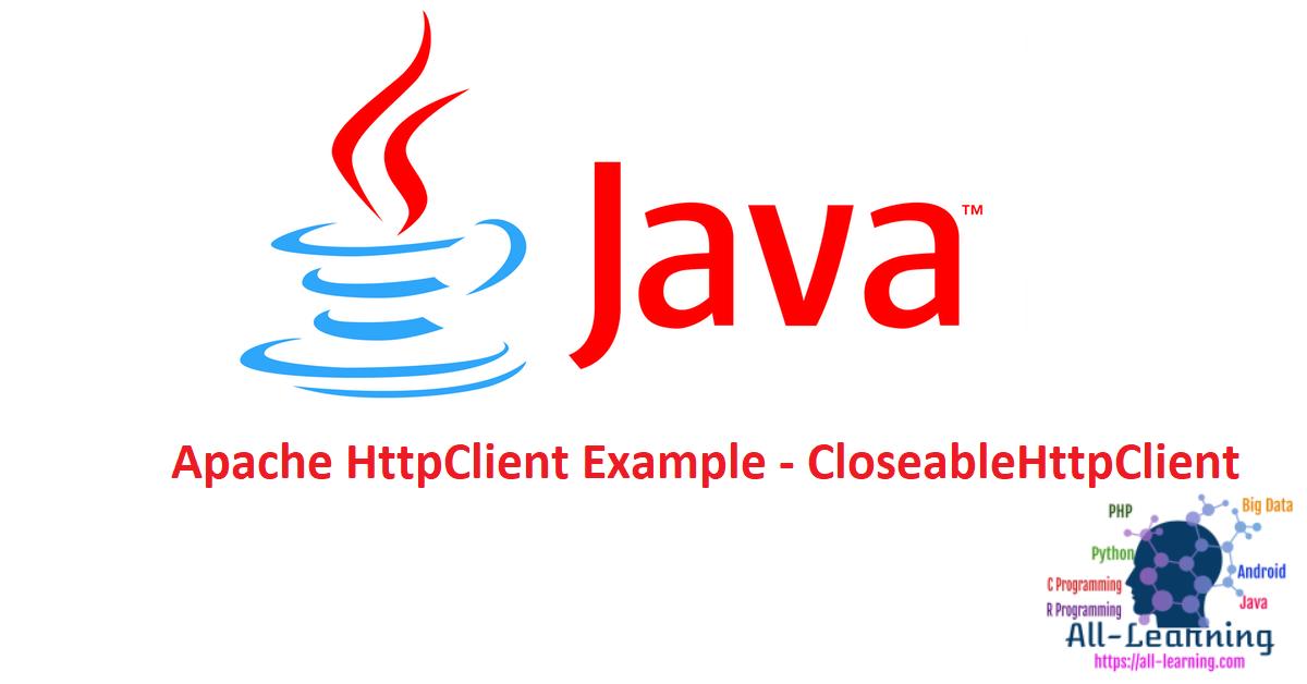 Apache HttpClient Example - CloseableHttpClient