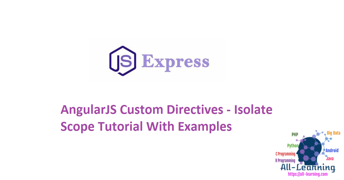 AngularJS Custom Directives - Isolate Scope Tutorial With Examples