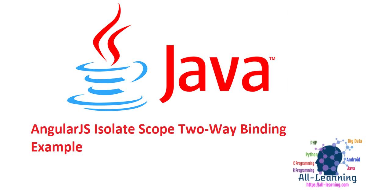 AngularJS Isolate Scope Two-Way Binding Example