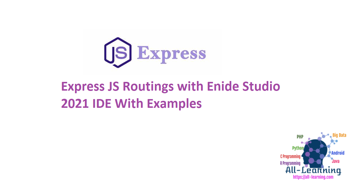 Express JS Routings with Enide Studio 2021 IDE With Examples