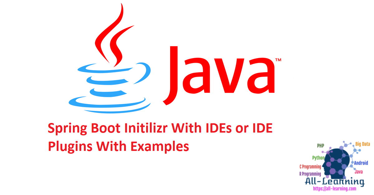 Spring Boot Initilizr With IDEs or IDE Plugins With Examples