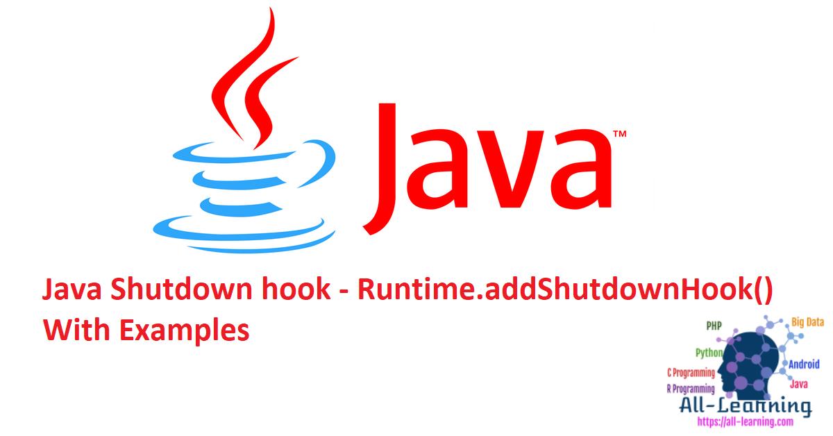 Java Shutdown hook - Runtime.addShutdownHook() With Examples