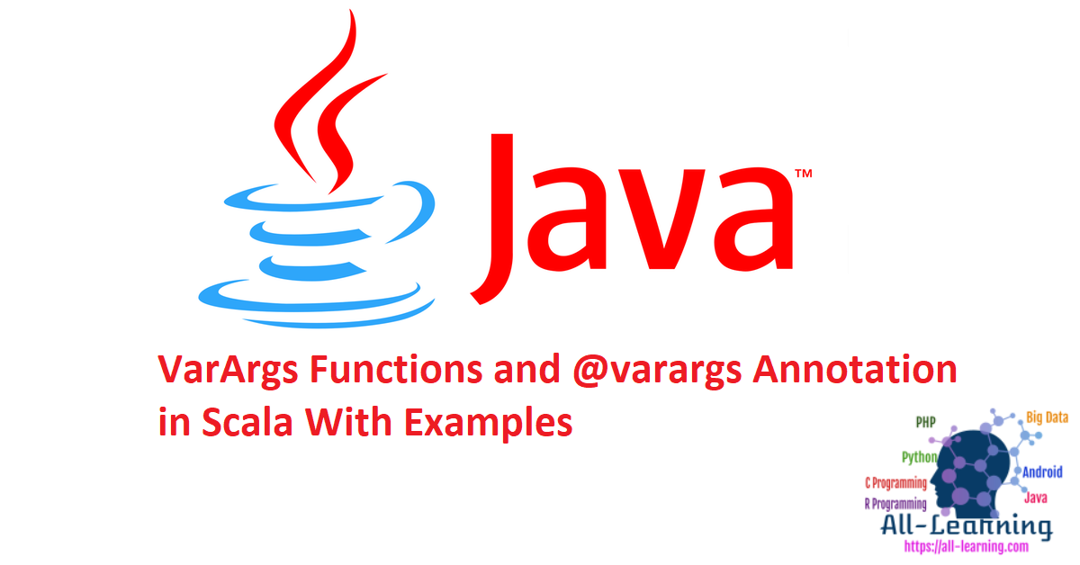 VarArgs Functions and @varargs Annotation in Scala With Examples