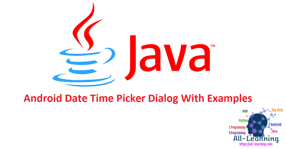 Android Date Time Picker Dialog With Examples
