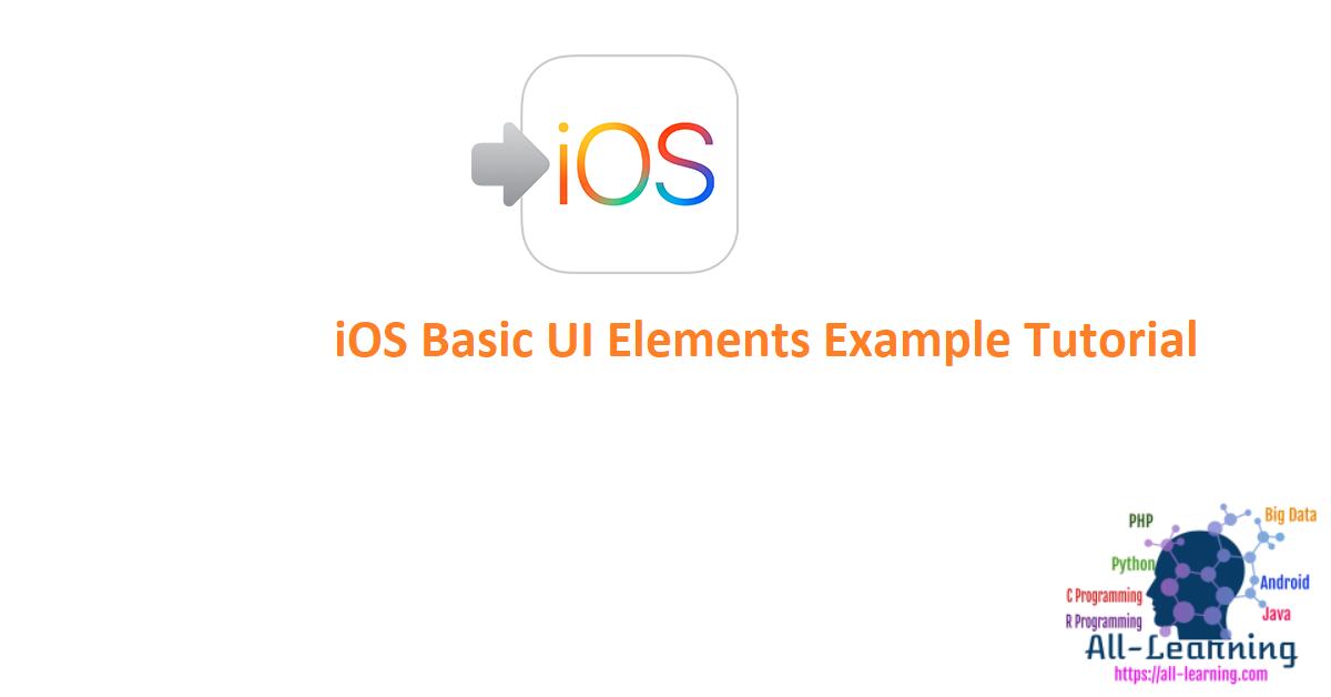 iOS Basic UI Elements Example Tutorial