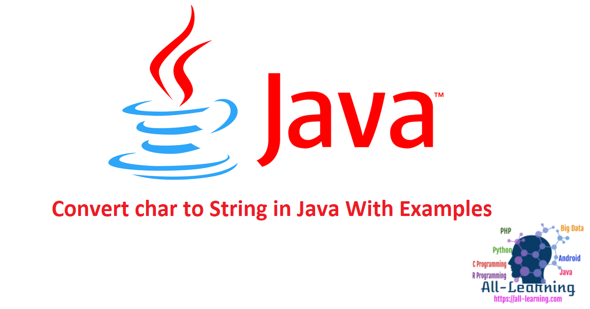 Convert char to String in Java With Examples