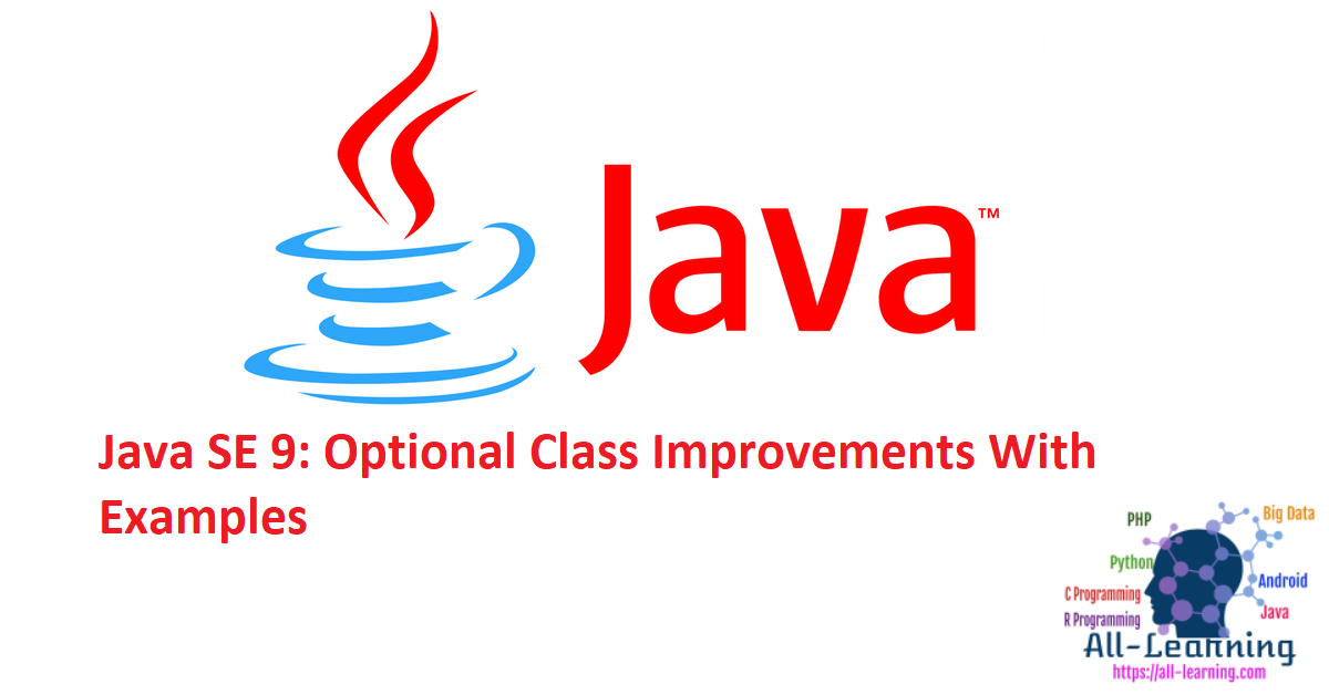 Java SE 9: Optional Class Improvements With Examples