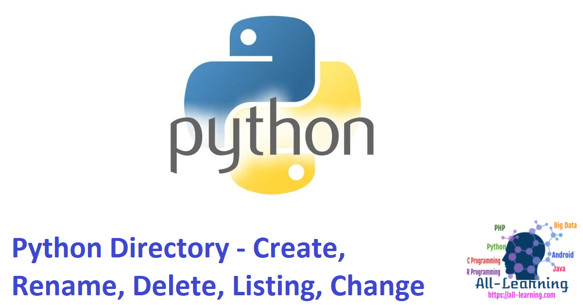 Python Directory - Create, Rename, Delete, Listing, Change With Examples