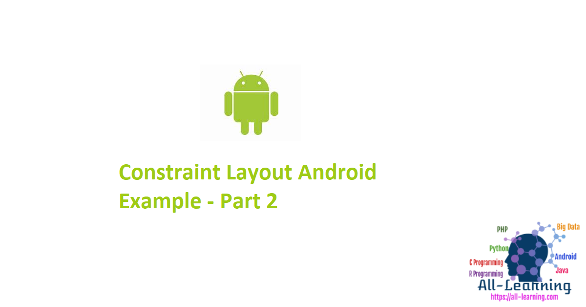 Constraint Layout Android Example - Part 2