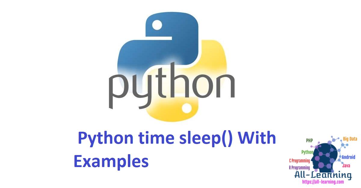 Python time sleep() With Examples