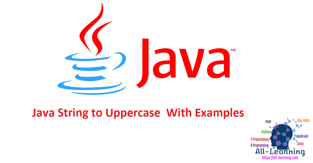 Java String to Uppercase With Examples
