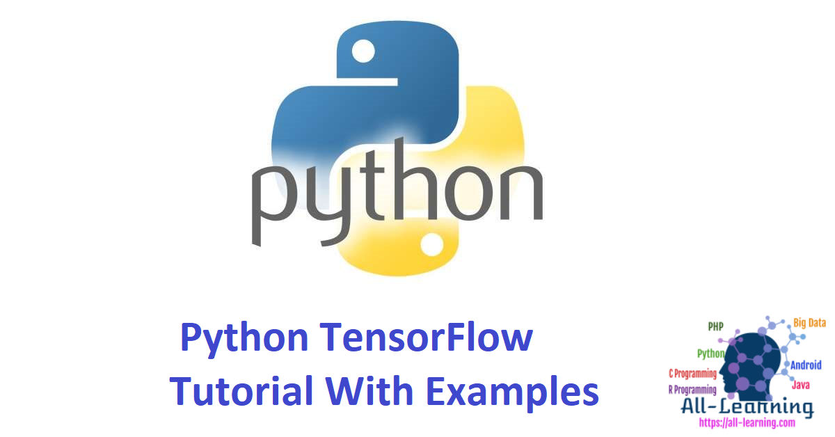 Python TensorFlow Tutorial With Examples