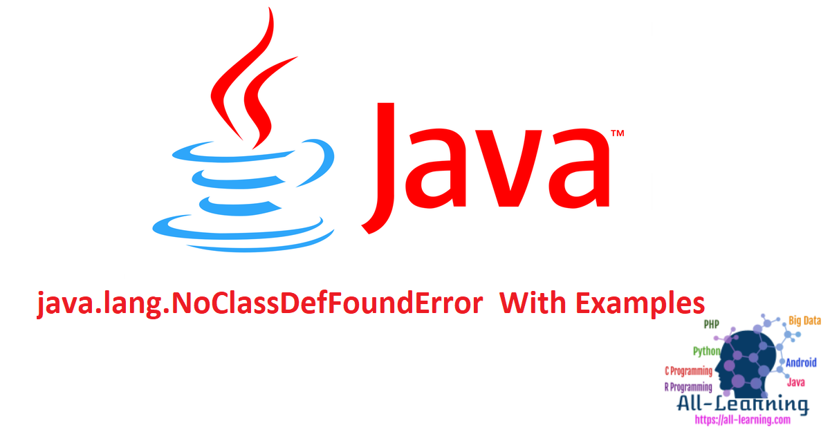 java.lang.NoClassDefFoundError With Examples