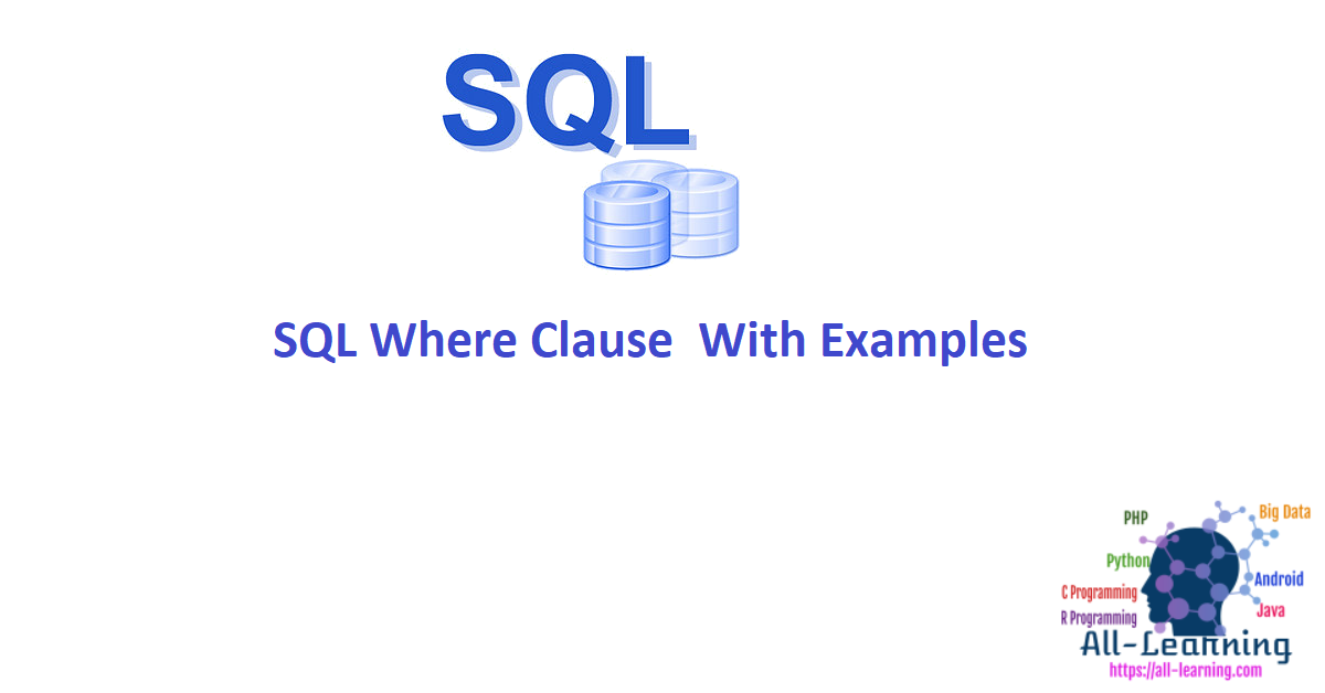 SQL Where Clause With Examples