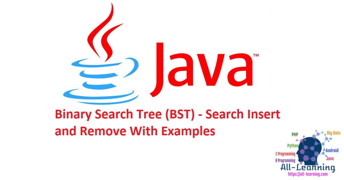 Binary Search Tree (BST) - Search Insert and Remove With Examples