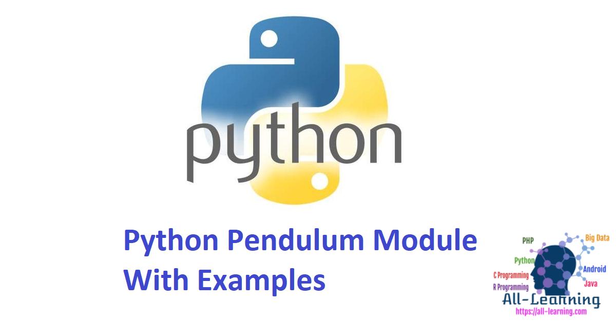 Python Pendulum Module With Examples