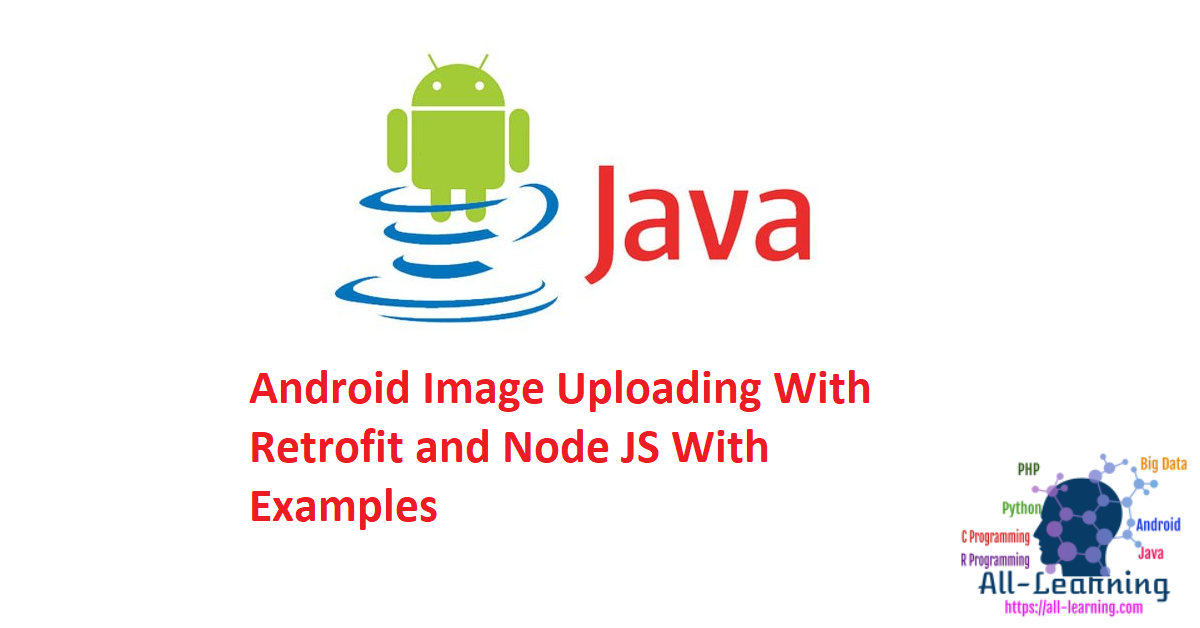 Android Image Uploading With Retrofit and Node JS With Examples