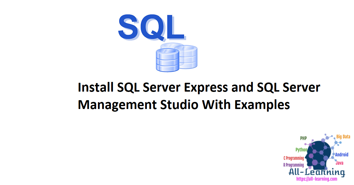 Install SQL Server Express and SQL Server Management Studio With Examples