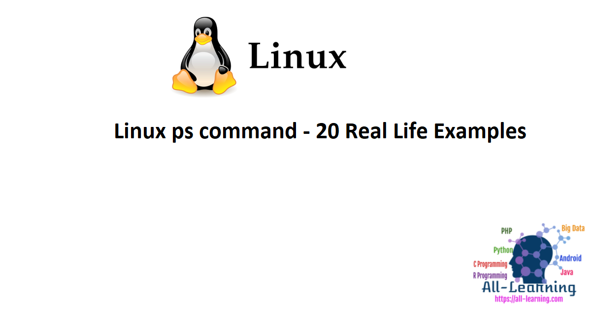 Linux ps command - 20 Real Life Examples