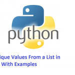 Get Unique Values From a List in Python With Examples