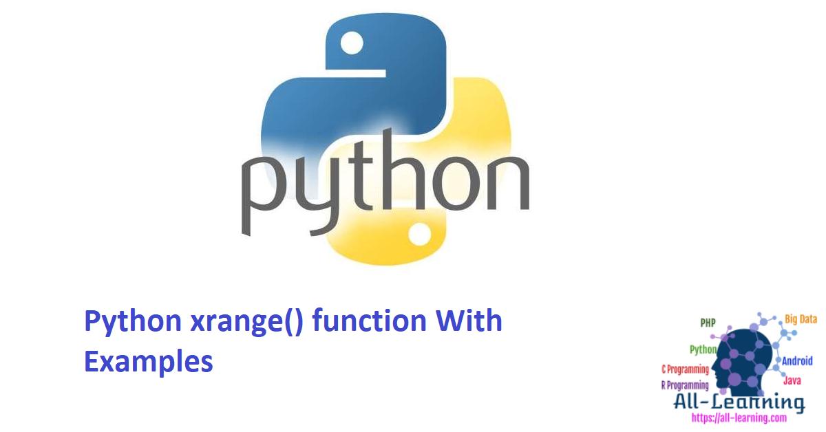 Python xrange() function With Examples