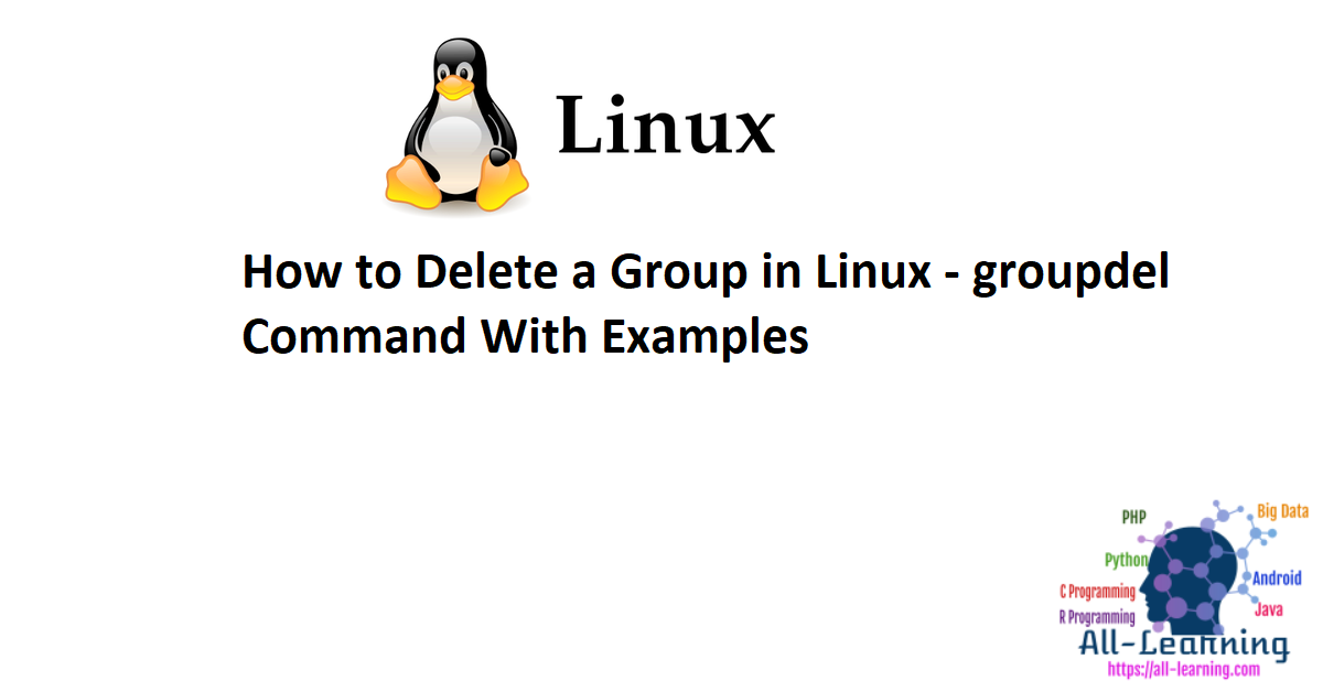 How to Delete a Group in Linux - groupdel Command With Examples