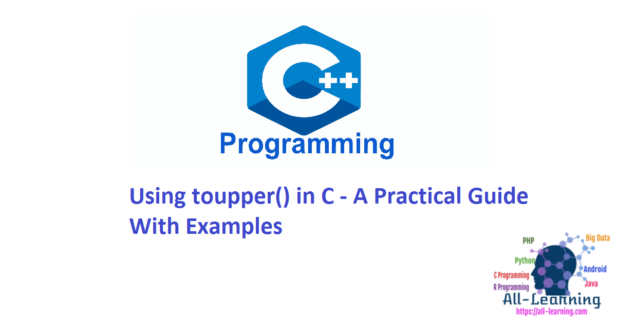Using toupper() in C - A Practical Guide With Examples