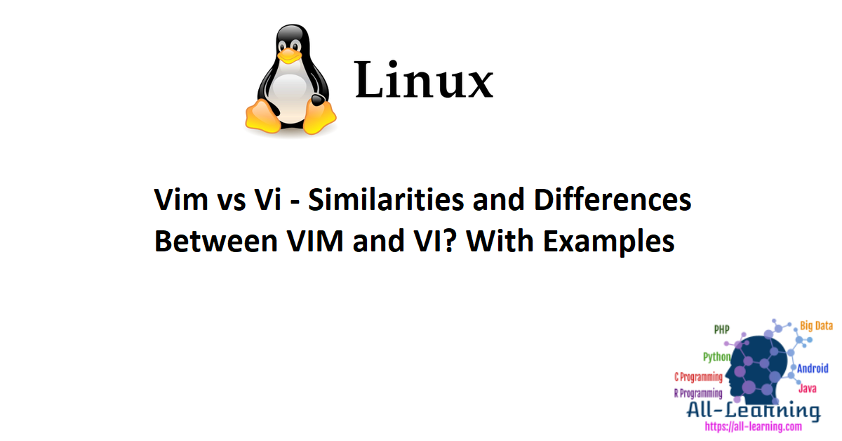 Vim vs Vi - Similarities and Differences Between VIM and VI? With Examples