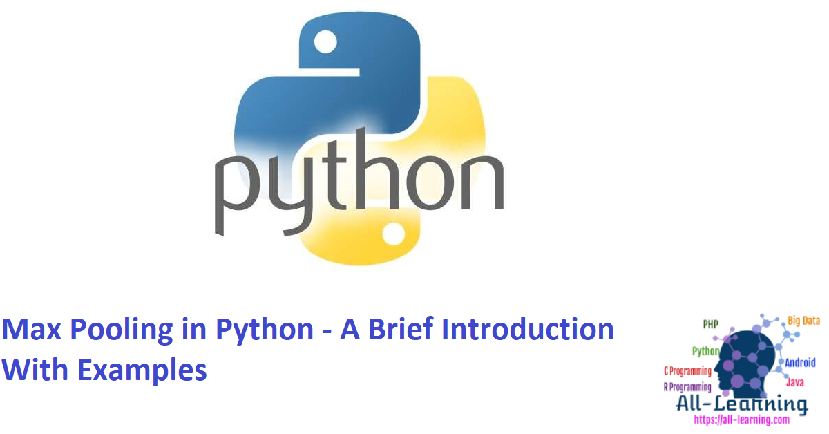 Max Pooling in Python - A Brief Introduction With Examples