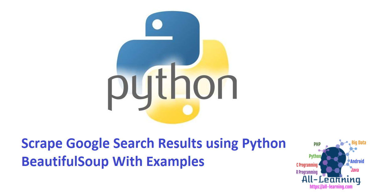 Scrape Google Search Results using Python BeautifulSoup With Examples