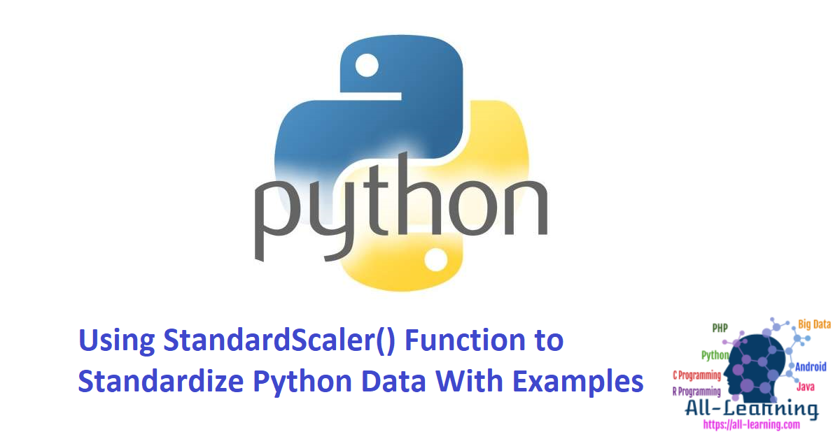 Using StandardScaler() Function to Standardize Python Data With Examples