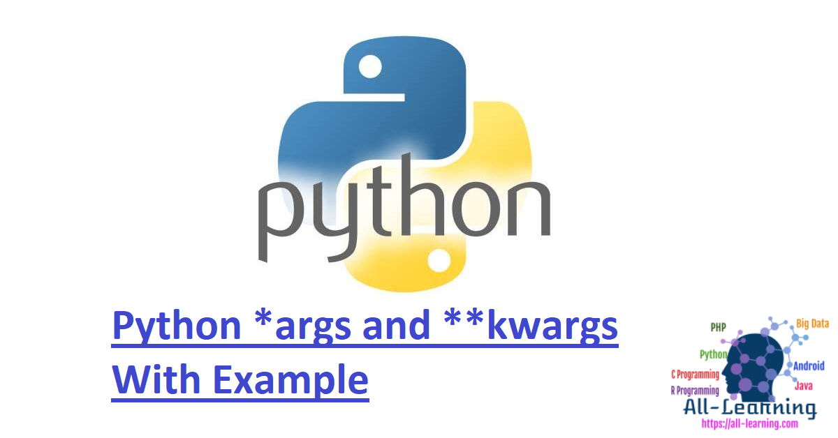 Python *args and **kwargs With Example