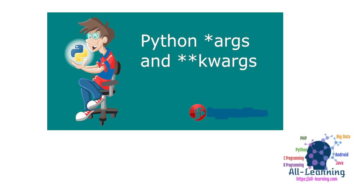 Python *args and **kwargs