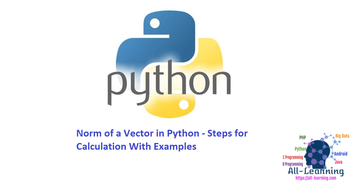 Norm of a Vector in Python - Steps for Calculation With Examples