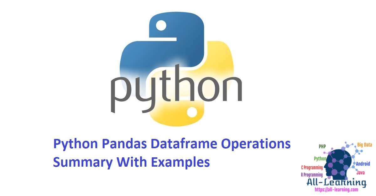 Python Pandas Dataframe Operations Summary With Examples